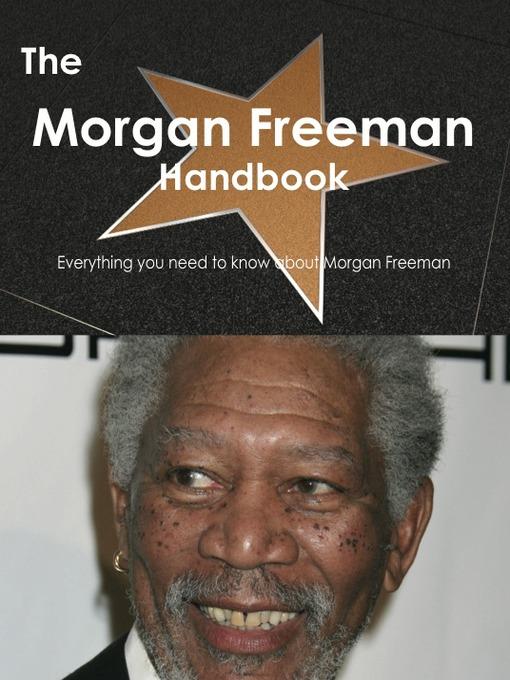 The Morgan Freeman Handbook - Everything you need to know about Morgan Freeman