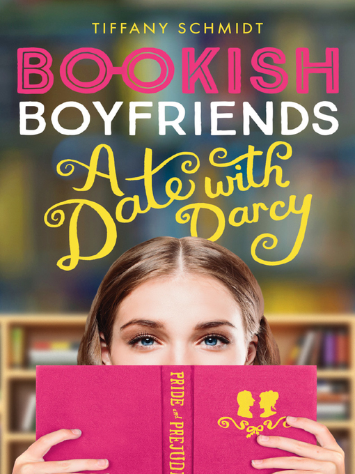 A Date with Darcy: Bookish Boyfriends Series, Book 1
